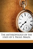 THE ANTHROPOLOGY OF THE STATE OF S. PAULO, BRAZIL